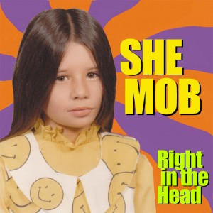 She Mob - Right in the Head